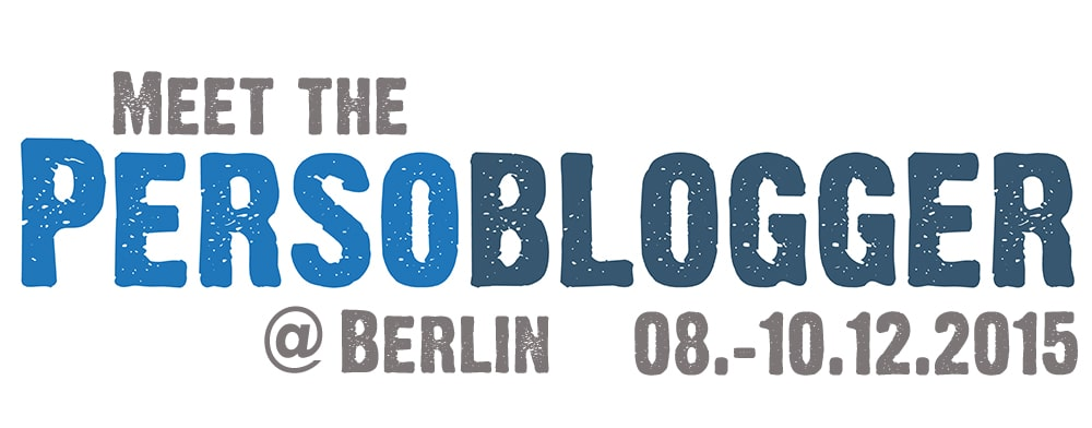 Meet the persoblogger @berlin