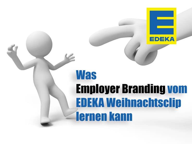 Was Employer Branding vom neuen Edeka Weihnachtsclip lernen kann