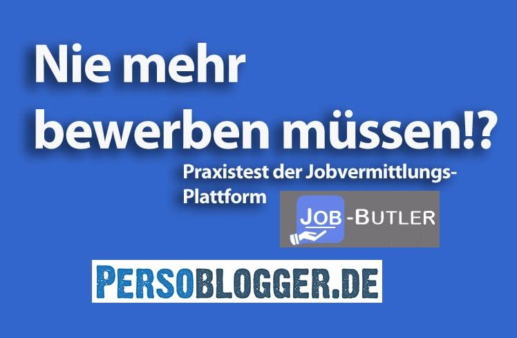 nie mehr bewerben mssen praxistest der jobvermittlungs plattform job butler - Extrem Schon Bewerben