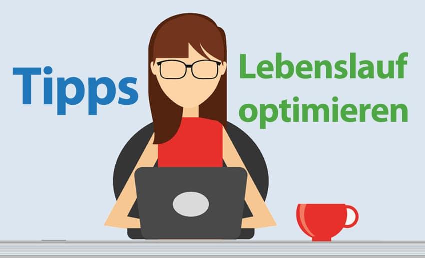 Lebenslauf: Tipps zum optimieren