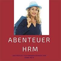 Titelbild HR-Podcast Abenteuer HRM von Diana Roth
