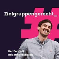 Titelbild Podcast Zielgruppengerecht von Jan Hawliczek und Robindro Ullah