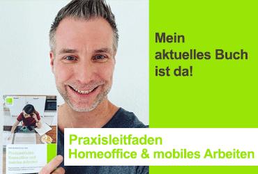Mein aktuelles Buch: Praxisleitfaden Homeoffice und mobiles Arbeiten